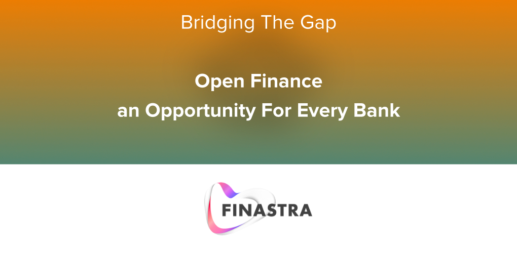 Open Finance Opportunity for Every Bank Finastra Overview